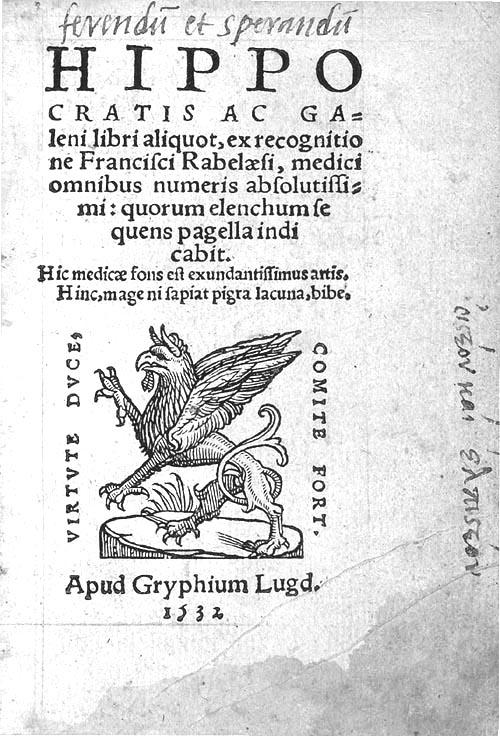 """Hippocrate et Galien, éd. Gryphe. """"Ferendum et sperandum"""" serait une des fausses signatures de Rabelais (source : bvh : http://www.bvh.univ-tours.fr/Consult/index.asp?numfiche=64)"""