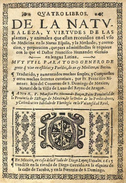 """Francisco Hernandez, Portada del libro """"Quatro libros de la naturaleza y virtudes de las plantas y animales"""", Mexico, 1615"""