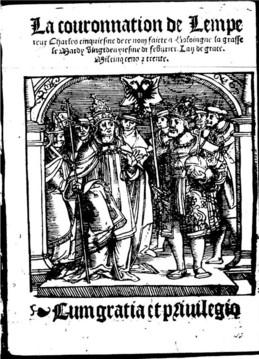 """Page de titre de """"La couronnation de l'l'empereur Charles cinquiesme de ce nom faicte à Boloingne la grasse le mardy vingt deuxiesme de Fevrier. L'an de grace mil cinq cens et trente"""", Anvers, Guilliaume Dorsterman, 1530 (source : gallica)."""