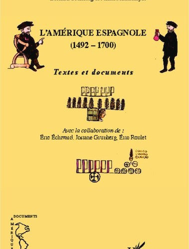 Bernard Grunberg & Julian Montemayor - L'Amérique espagnole (1492-1700). Textes et documents