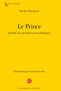 Nicolas Machiavel, Le Prince précédé des premiers écrits politiques