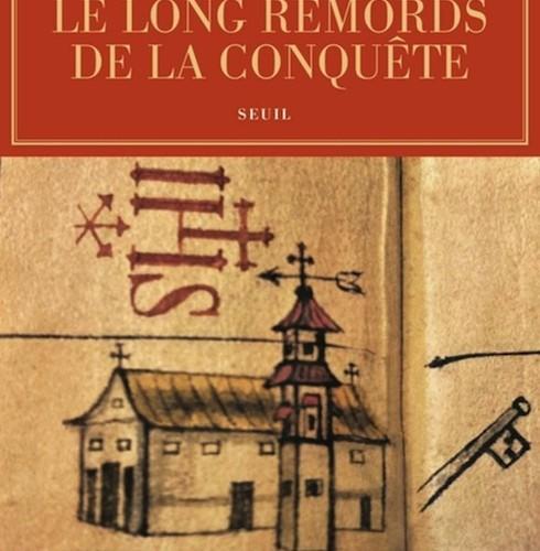 Romain Bertrand - Le Long remords de la conquête : Manille-Mexico-Madrid : l'affaire Diego de Avila (1577-1580)