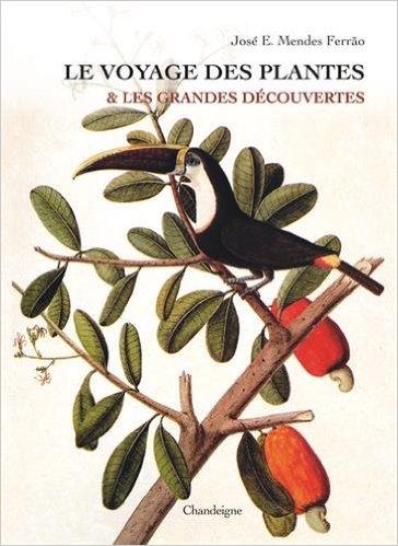 José E. Mendes Ferrão - Le voyage des plantes & les Grandes Découvertes