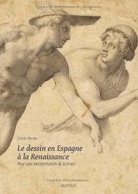 Lizzie Boubli - Le dessin en Espagne à la Renaissance: Pour une interprétation de la trace