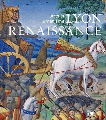 Lyon Renaissance : Arts et Humanisme