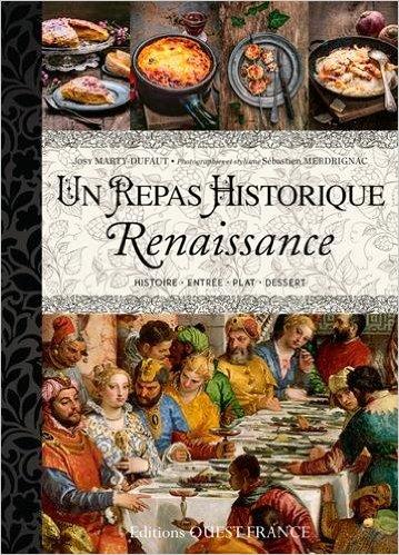 Josy Marty Dufaut, Un repas historiques -15 menus de la Renaissance