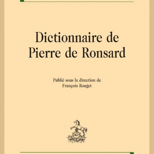 F. Rouger (dir.) - Dictionnaire Pierre de Ronsard