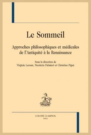 Le sommeil Approches philosophiques et médicales de l'Antiquité à la Renaissance