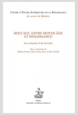 Boccace, entre Moyen Âge et Renaissance. Les tensions d'un écrivain