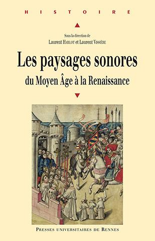 Laurent Hablot et Laurent Vissière (dir.), Les paysages sonores du Moyen Âge à la Renaissance