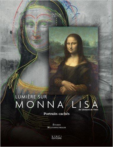 Pascal Cotte, Lumière sur Mona Lisa : Portraits cachés