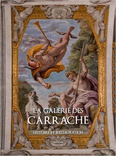Elvira Cajano, Emanuela Settimi, La Galerie des Carrache : Histoire et restauration
