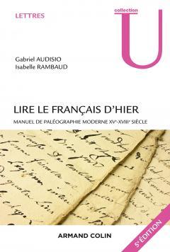 G. Audisio, I. Rambaud (dir.), Lire le français d'hier. Manuel de paléographie moderne XVe-XVIIIe s. (rééd.)
