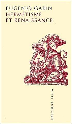 E. Garin, Hermétisme et Renaissance