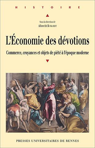 Albrecht Burkardt (dir.) - L'économie des dévotions.  Commerce, croyances et objets de piété à l'époque moderne