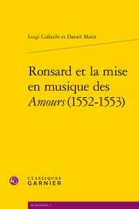 Luigi Collarile, Daniel Maira, Ronsard et la mise en musique des Amours (1552-1553)