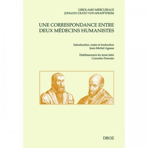 Johann CRATO VON KRAFFTHEIM, Girolamo MERCURIALE, Une correspondance entre deux médecins humanistes