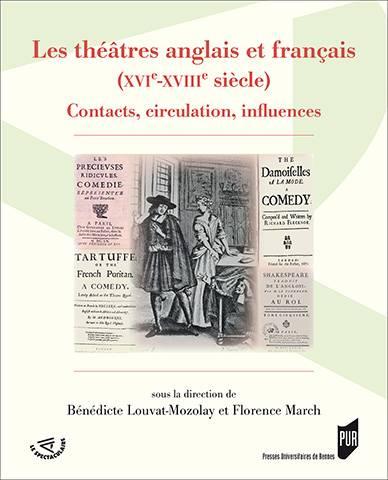 Les théâtres anglais et français (XVIe-XVIIIe siècle). Contacts, circulation, influences