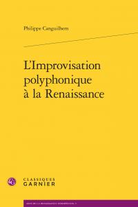 Philippe Canguilhem - L'Improvisation polyphonique à la Renaissance
