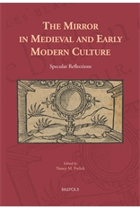 The Mirror in Medieval and Early Modern Culture :  Specular Reflections