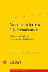 Valeur des lettres à la Renaissance - Débats et réflexions sur la vertu de la littérature