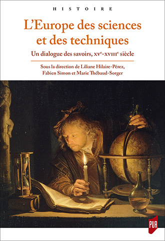 L'Europe des sciences et des techniques. Un dialogue des savoirs, XVe-XVIIIe siècle