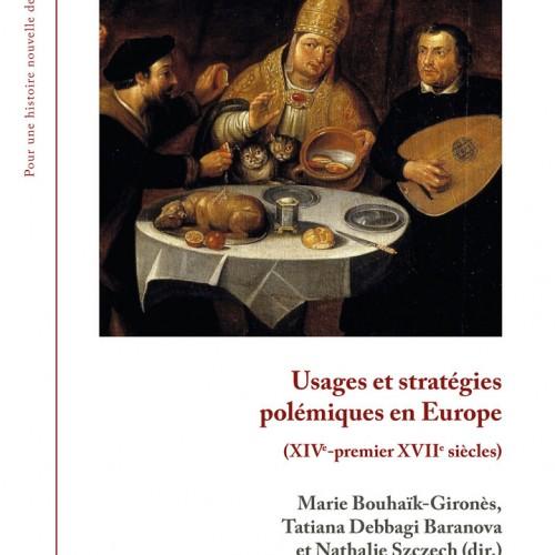 Usages et stratégies polémiques en Europe (XIVe-premier XVIIe siècles)