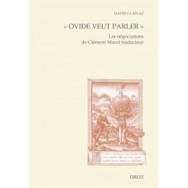 """""""Ovide veut parler """": Les négociations de Clément Marot traducteur - David CLAIVAZ"""
