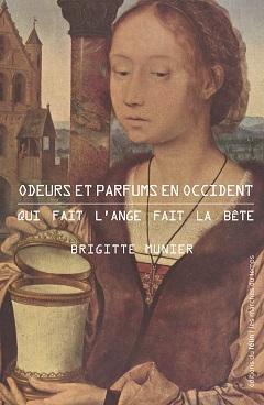 Odeurs et parfums en Occident, Qui fait l'ange fait la bête - Brigitte Munier