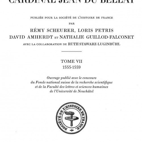 Correspondance du cardinal Jean Du Bellay, tome VII (1555-1559)