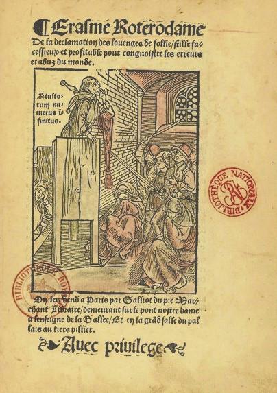 Déclamation des louanges de folie, Galliot du Prè, Paris, 1520