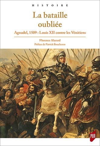 Florence Alazard, « La bataille oubliée. Agnadel, 1509 : Louis XII contre les Vénitiens »