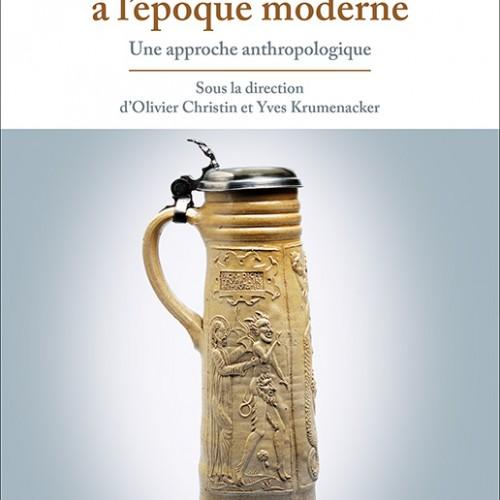 Olivier Christin et Yves Krumenacker (dir.), Les protestants à l'époque moderne  Une approche anthropologique