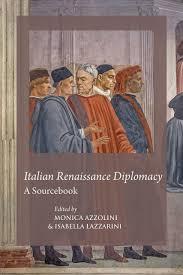 Monica Azzolini, Isabella Lazzarini (éd.), « Italian Renaissance Diplomacy. A Sourcebook »