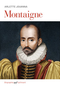 Montaigne, Arlette JOUANNA