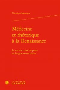 Véronique Montagne, Médecine et rhétorique à la Renaissance - Le cas du traité de peste en langue vernaculaire