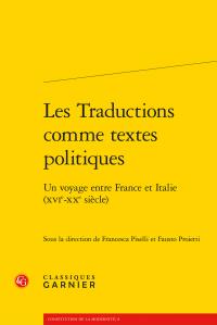 Les Traductions comme textes politiques - Un voyage entre France et Italie (XVIe-XXe siècle)