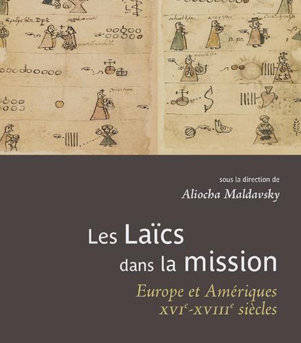 Aliocha Maldawsky. Les laïcs dans la mission Europe et Amériques, XVI-XVIIIe siècle