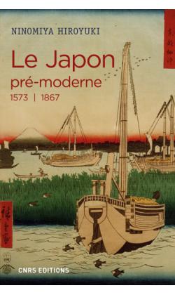 HIROYUKI NINOMIYA - Le Japon pré-moderne 1573 | 1867