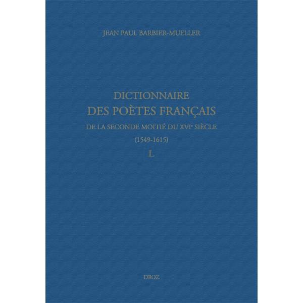dictionnaire-des-poètes-français-de-la-seconde-moitié-du-xvie-siècle-1549-1615--tome-iv-l