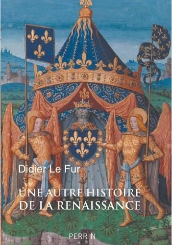Didier Le Fur, Une autre histoire de la Renaissance
