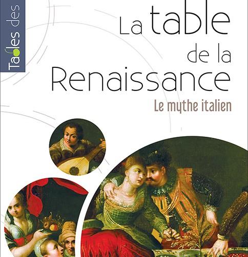 Brioist/Quellier - La table de la Renaissance.  Le mythe italien