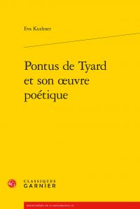 Eva Kushner - Pontus de Tyard et son œuvre poétique