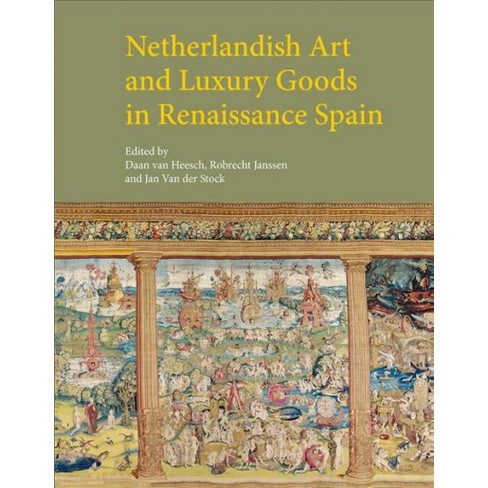 Netherlandish Art and Luxury Goods in Renaissance Spain