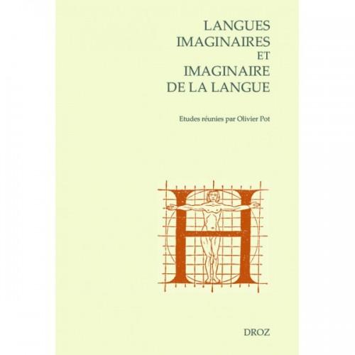 Langues imaginaires et imaginaire de la langue Édité par Olivier POT