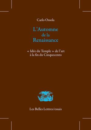 Carlo OSSOLA, L'Automne de la Renaissance. « Idée du Temple » de l'art à la fin du Cinquecento