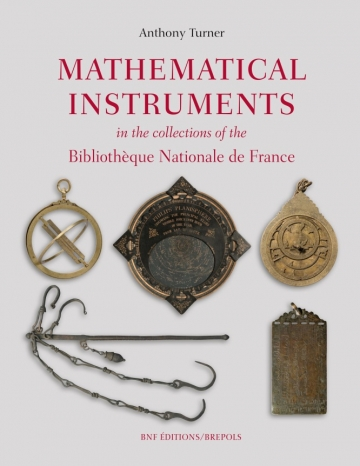 Anthony Turner, Mathematical instruments  in the collection of the Bibliothèque nationale de France