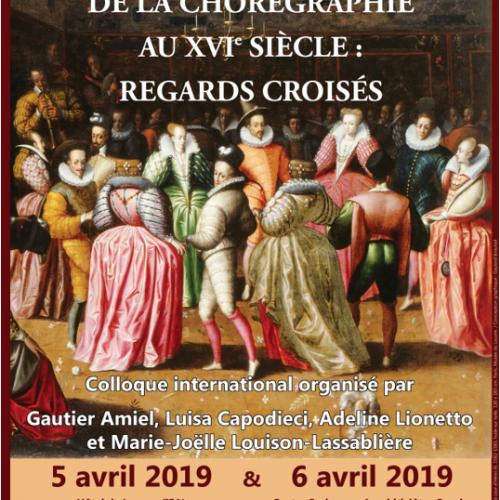 Les très riches heures de la chorégraphie au XVIe siècle : regards croisés