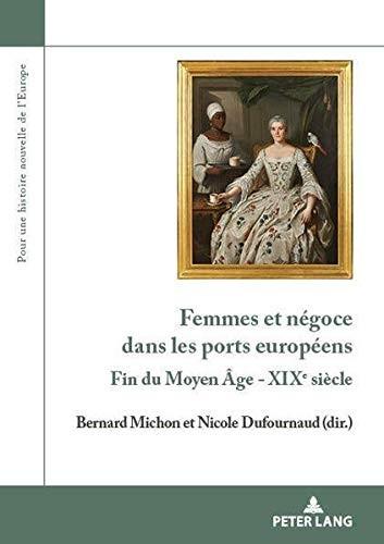 Femmes et négoce dans les ports européens (fin du Moyen Age - XIXe siècle)