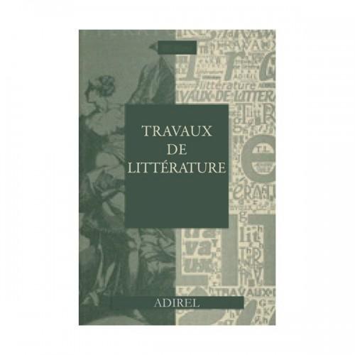Travaux de Littérature. Vol. XXXI. Les écrivains traducteurs